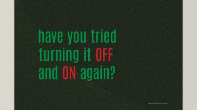 IT Crowd desktop wallpaper have you tried turning it off and on again