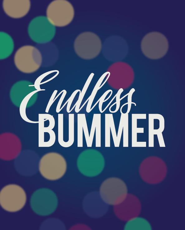 Endless Bummer print