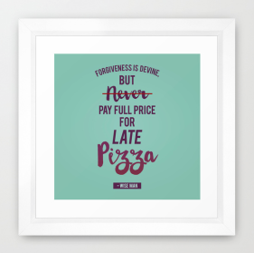 never pay full price for late pizza movie quote