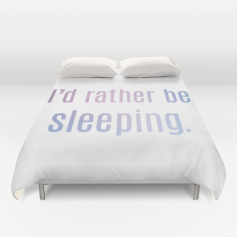 I'd rather be sleeping duvet cover Society6