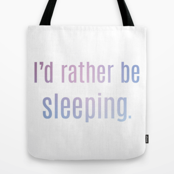 I'd rather be sleeping tote bag Society6