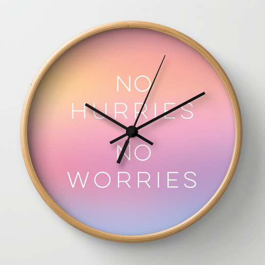 no hurries no worries wall clock designed by Kristen Lourie from Winnipeg Manitoba