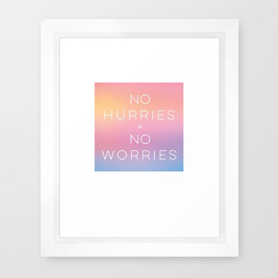 no hurries no worries print designed by Kristen Lourie from Winnipeg Manitoba
