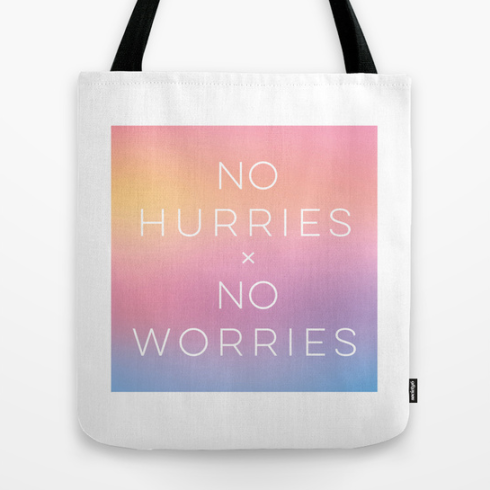 no hurries no worries tote bag designed by Kristen Lourie from Winnipeg Manitoba