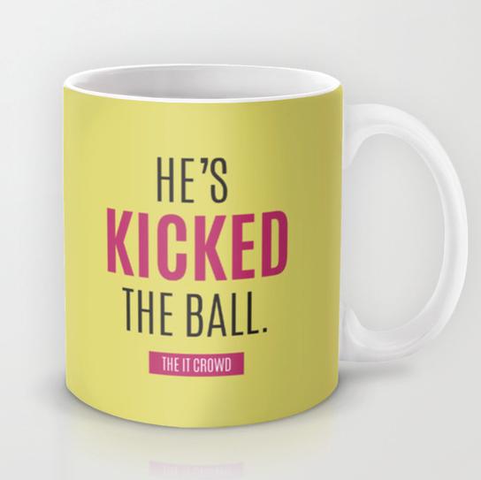 Hooray he's kicked the ball IT crowd quote mug
