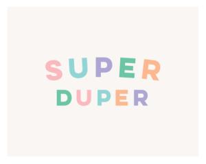 super duper print by Kristen Lourie