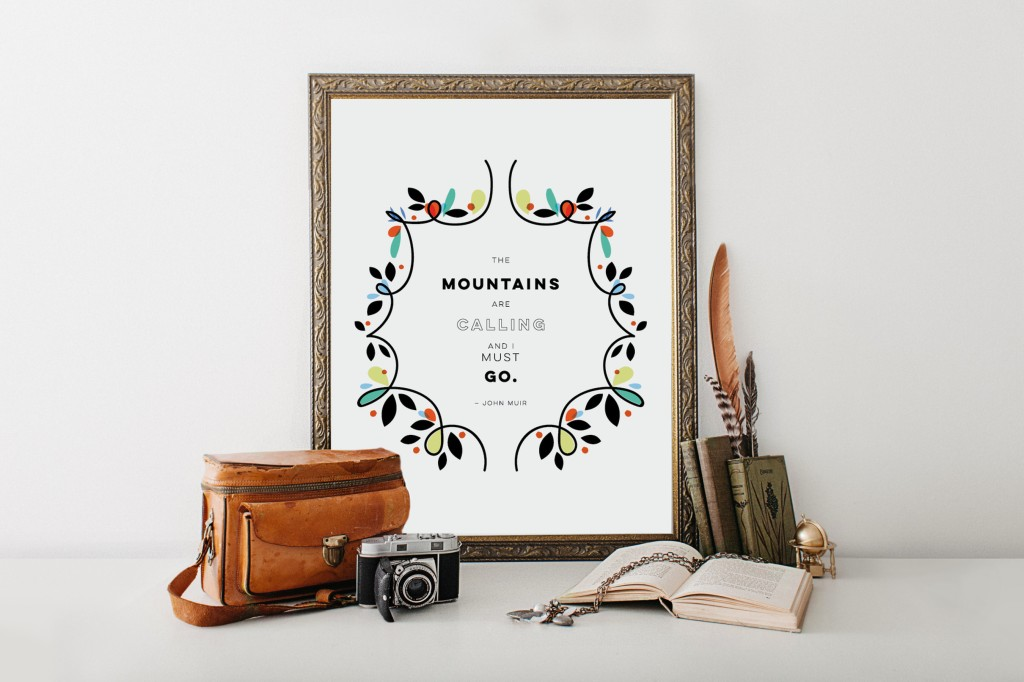 the mountains are calling and i must go quote print