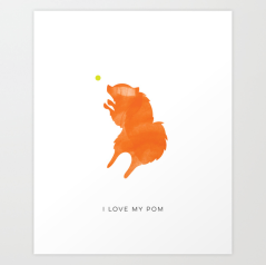 I Love My Pom print by Kodiak Milly Kristen Lourie