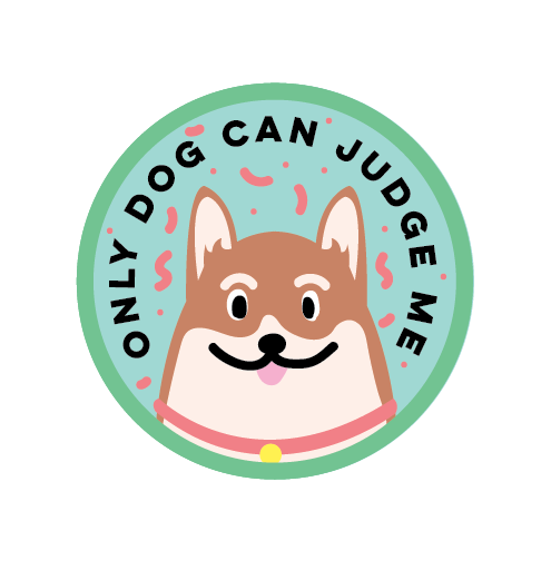 Only Dog Can Judge Me - Design by Kodiak Milly Kristen Lourie.png