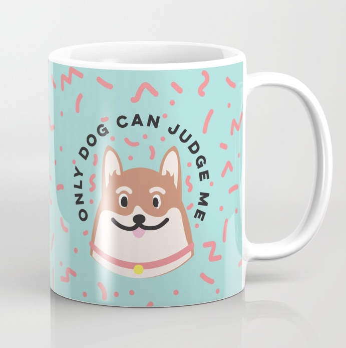 Only Dog Can Judge Me mug on Society6 by Kodiak Milly Kristen Lourie.png
