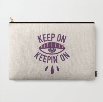 Keep On Keepin' On Carry-All Pouch