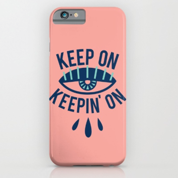 Keep On Keepin On cell phone case Kodiak Milly
