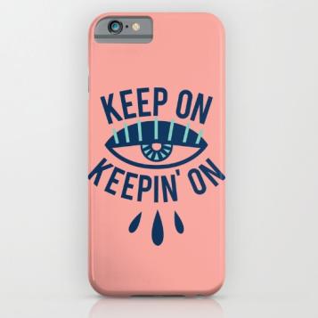 Keep On Keepin On cell phone case Kodiak Milly