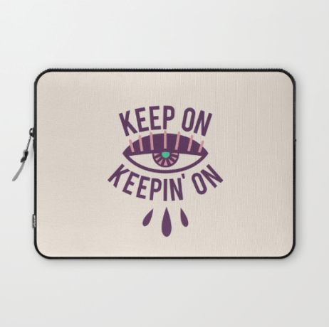 Keep On Keepin' On Laptop Sleeve by Kodiak Milly