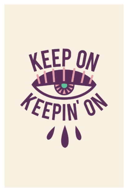Keep On Keepin On print by Kodiak Milly Kristen Lourie Winnipeg