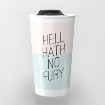 hell hath no fury travel mug by Kodiak Milly