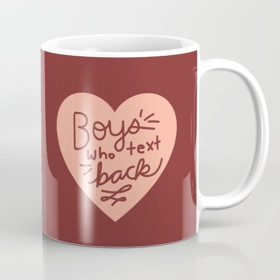 funny-boys-who-text-back-mug-by-kodiak-milly-on-society6