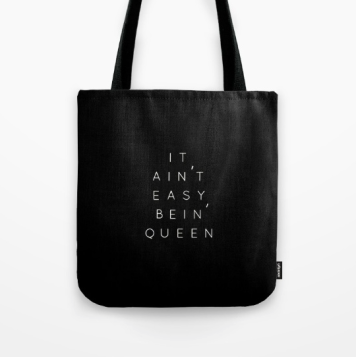 it-aint-easy-bein-queen-tote-bag-in-black-by-kodiak-milly