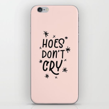 hoes-dont-cry-phone-case