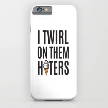 i-twirl-on-them-haters-cases