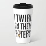 i-twirl-on-them-haters-metal-travel-mugs