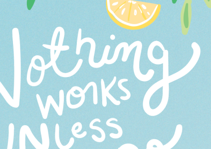 Nothing works unless you do maya angelou quote by kodiak milly 3