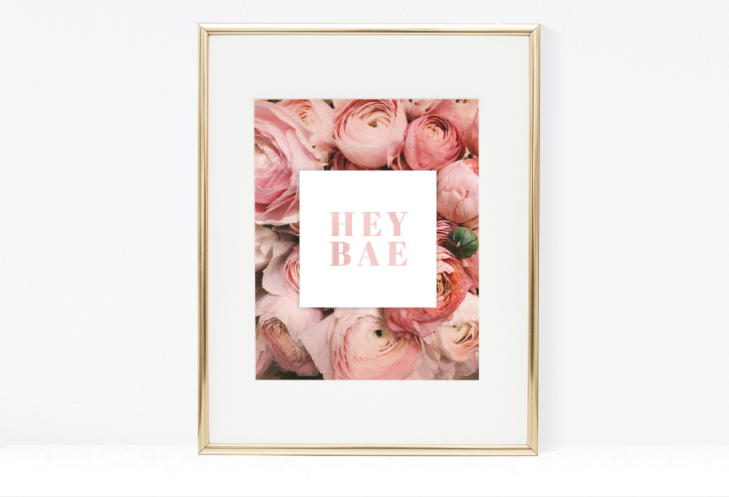 Hey Bae affordable art print by Hey Girl Printables.png