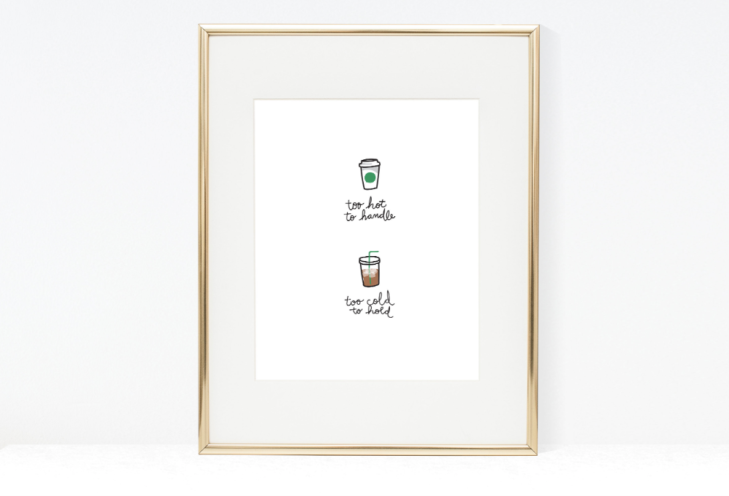 Too Hot To Handle Too Cold To Hold Latte Coffee Wall Art Simple Modern Cute by Hey Girl Printables.png