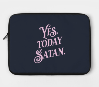 Yes, Today Satan laptop case