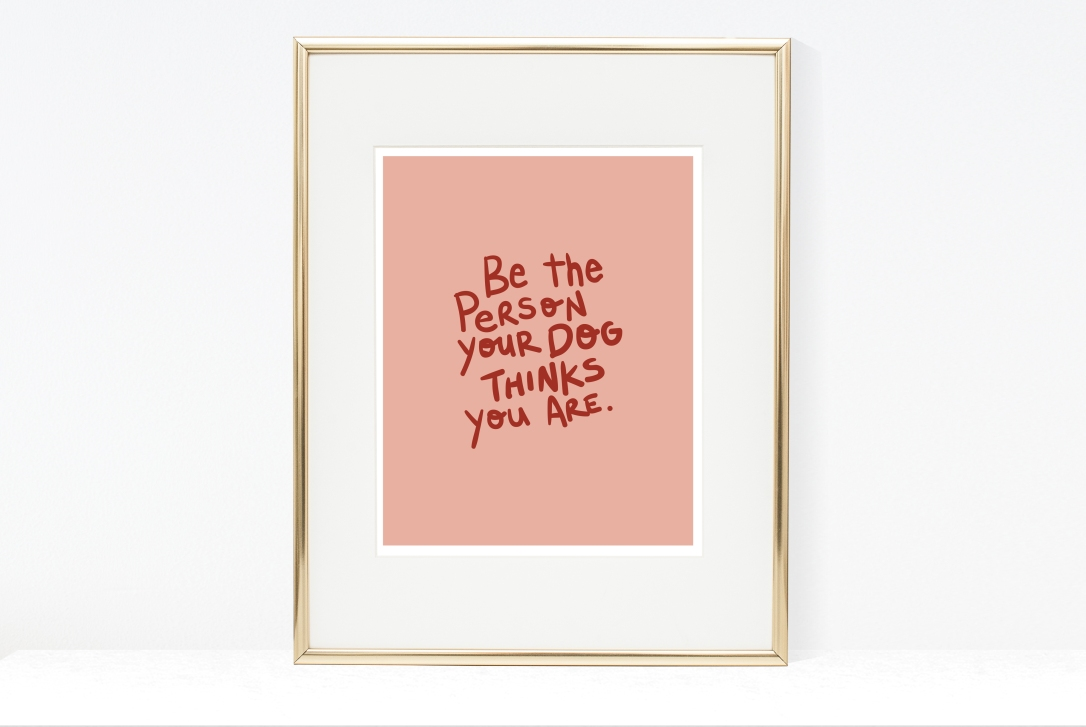 Be The Person Your Dog Thinks You Are Printable Download by Hey Girl Printables on Etsy