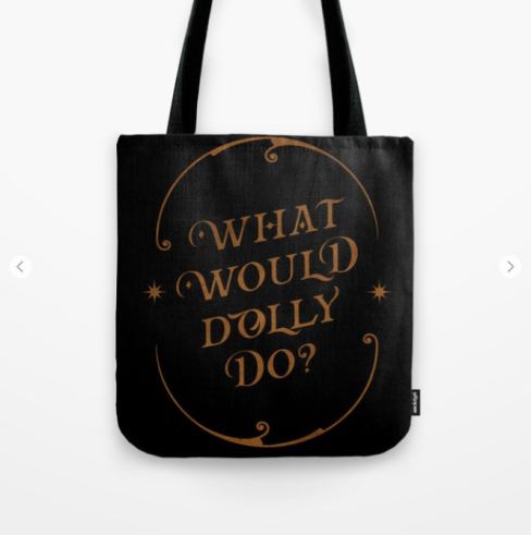 what would dolly do tote bag by kodiak milly on society6.png