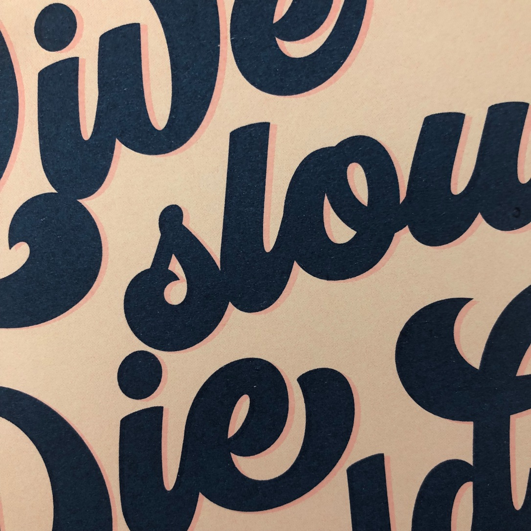 Live Slow Die Old Risograph print by Kodiak Milly2.JPG